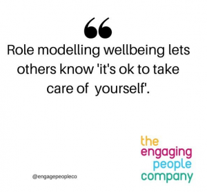 modelling wellbeing let's others know it's ok to take care of yourself